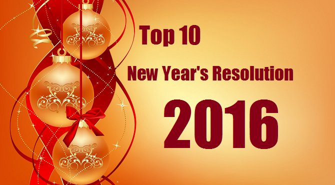 Top 10 New Year's Resolutions Wishes Quotes 2016
